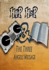 Hip Hop & The Three Angels' Message